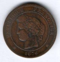 10 сантимов 1876 г. А Франция, редкий год